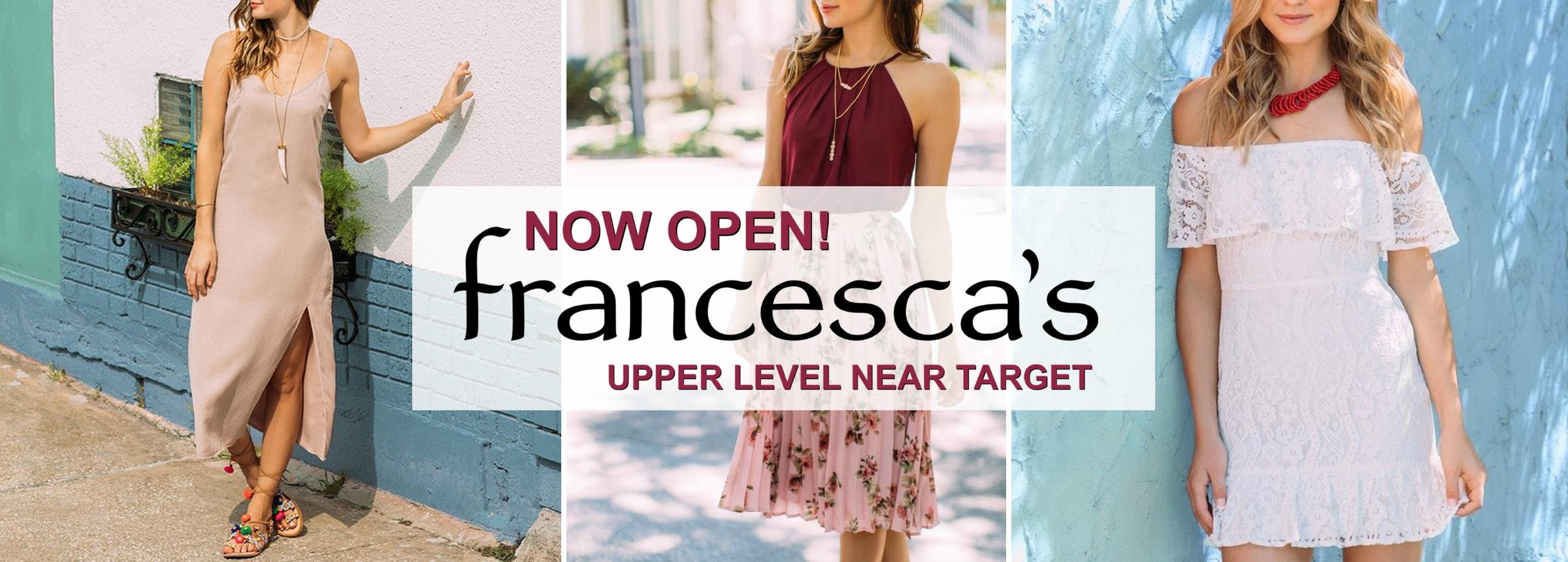 Francesca's Now Open - Upper Level Near Target